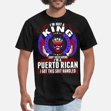 cfe6a2b05 Puerto Rico Im A Puerto Rican King - Men's T-Shirt