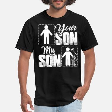 My Son Firefighter My Son Is A Firefighter - Men's T-Shirt