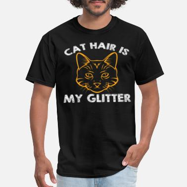 Belzebub CAT HAIR IS MY GLITTER - Men's T-Shirt