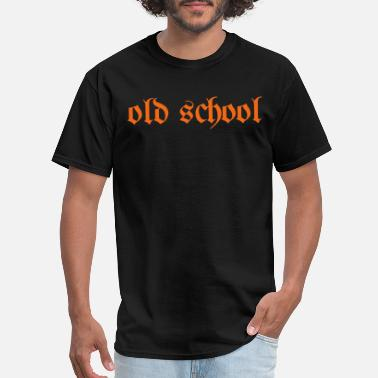 Old School old school - Men's T-Shirt