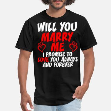 Marry Will You Marry Me Tshirt - Men's T-Shirt