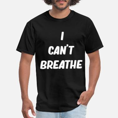 Breathe I can't breathe - Men's T-Shirt