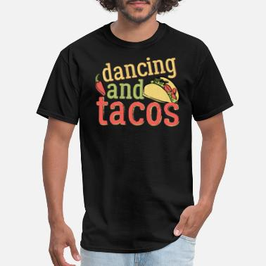 Taco Dancing Shirt Tacos And Dancing Cute Dancers Ballet Tap Hip Hop Funny - Men's T-Shirt