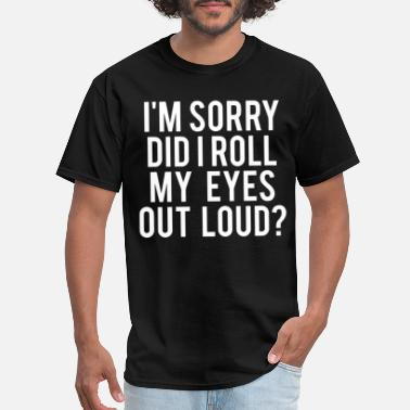 Stiles i am sorry did i roll my eyes out loud brother - Men's T-Shirt