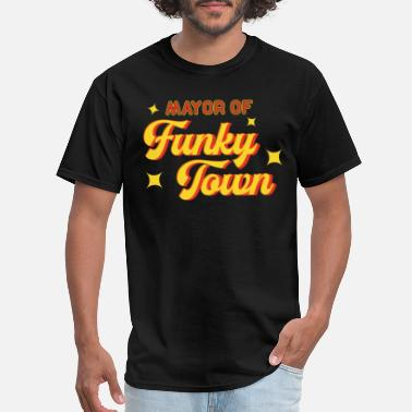 8c41ae5a Funky Mayor of Funky Town 1970s Disco Funk Vintage - Men's T. Men's T- Shirt