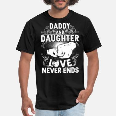 Daughters Love daddy and daughter love never end daughter - Men's T-Shirt