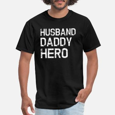 Hero Husband Daddy Hero - Dad Father's Day Gift - Men's T-Shirt