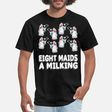 Eight Eight Maids A Milking Song 12 Days Christmas - Men's T-Shirt