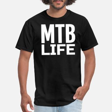 Mtb Life MTB Life MTB Bike Bicycling Cyclist Ride - Men's T-Shirt