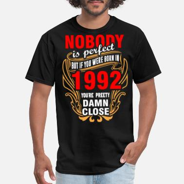 1992 Nobody is Perfect But If You Were Born in 1992 You - Men's T-Shirt