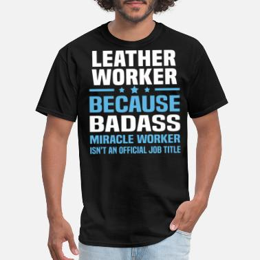 Worker Leather Worker - Men's T-Shirt