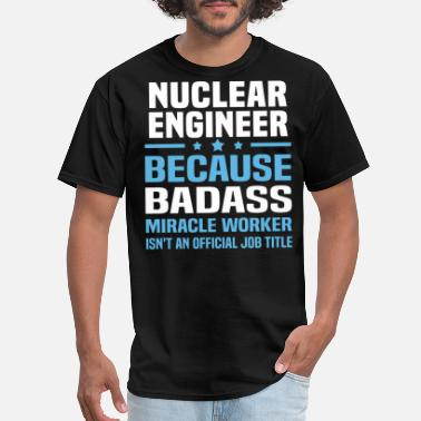 Nuclear Nuclear Engineer - Men's T-Shirt