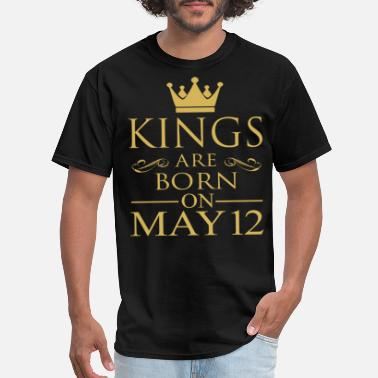 Born On 12 May Kings are born on May 12 - Men's T-Shirt