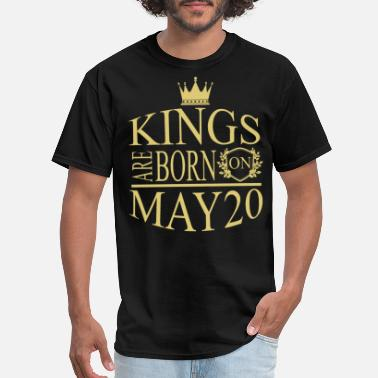 Born On 20 May Kings are born on May 20 - Men's T-Shirt