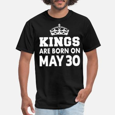 30 May Kings are born on May 30 - Men's T-Shirt
