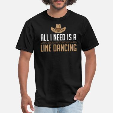 Line Dancing Rodeo All I Need Is A Nap Good Music And Line Dancing - Men's T-Shirt