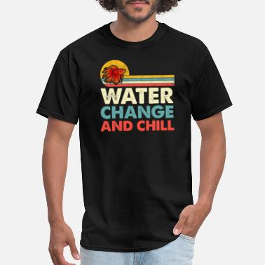 Coral Water Change and Chill Beta Fish Tank Gift - Men's T-Shirt