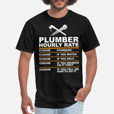 Rate Plumber Hourly Rate Funny Shirt, Gift For Plumber - Men's T-Shirt