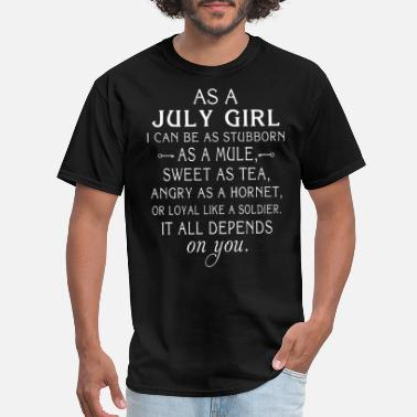 Sexy July Girl As a july girl I can be as stubborn as a mule swee - Men's T-Shirt