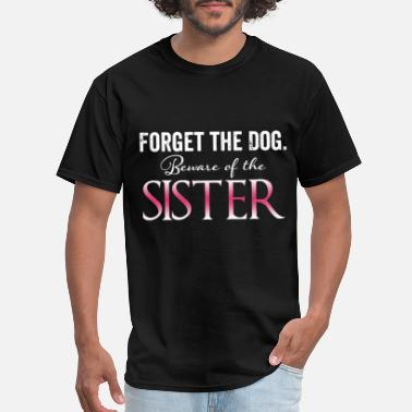 Awesome Big Brother Looks Like forger the dog beware of the sister t shirts - Men's T-Shirt