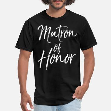 Honor matron of honor birhday t shirts - Men's T-Shirt