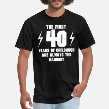 The First 40 Years The First 40 Years Of Childhood - Men's T-Shirt