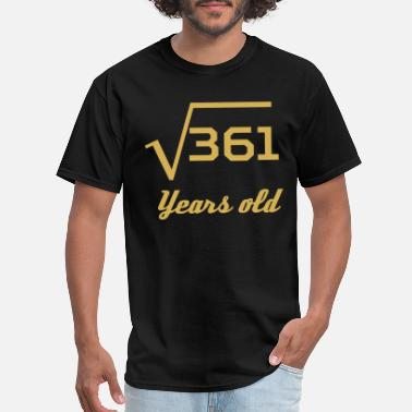 Square Root Of 361 Square Root Of 361 19 Years Old - Men's T-Shirt