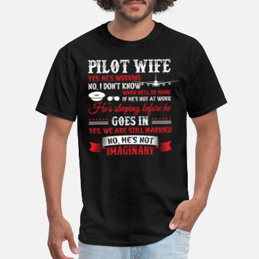 I Am A Pilot Pilot Wife T Shirt - Men's T-Shirt