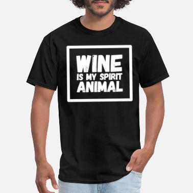 Wine Is My Spirit Animal wine is my spirit animal - Men's T-Shirt