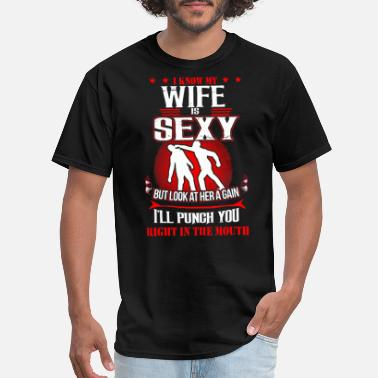 My Wife Sexy I know my wife is sexy - Men's T-Shirt