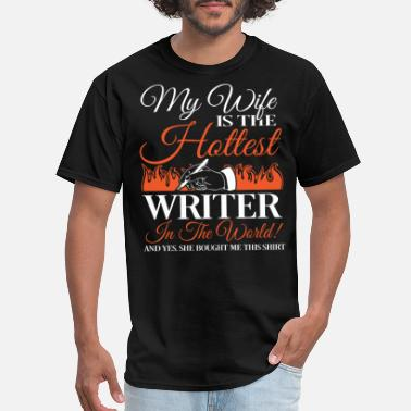 Writer Wife My Wife Is The Hottest Writer T Shirt - Men's T-Shirt
