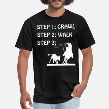 2 Step Step step 1 crawl step 2 walk step 3 - Men's T-Shirt