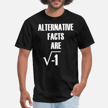 The Alternate Root Alternative Facts Are Imaginary - Men's T-Shirt