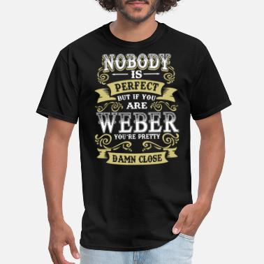 Pret Nobody is perfect but if you are weber you're pret - Men's T-Shirt