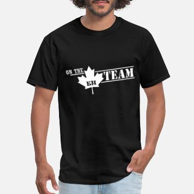 The-eh-team-t-shirt On the eh team - Men's T-Shirt