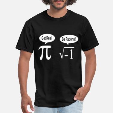 73556641a702 Get Real Be Rational Get real be rational Imaginary Fra - Men's. Men's T -Shirt