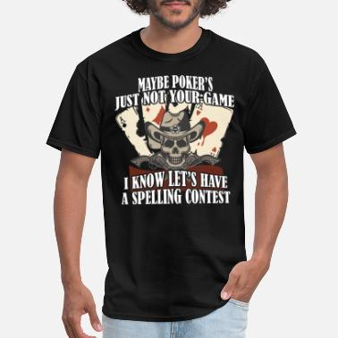 Gun Poker Maybe poker's just not your game i know let's have - Men's T-Shirt