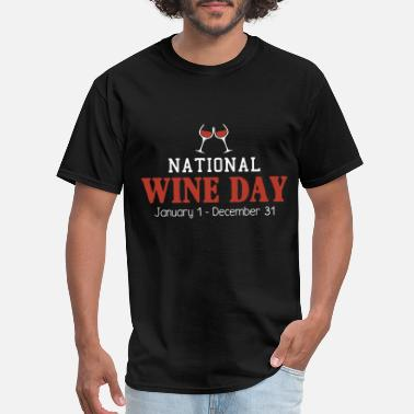 National Wine Day National wine day january 1 december 31 - Men's T-Shirt