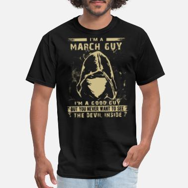 Fucking Some Kids Are Gay I'm a march guy i'm a good guy but you never want - Men's T-Shirt