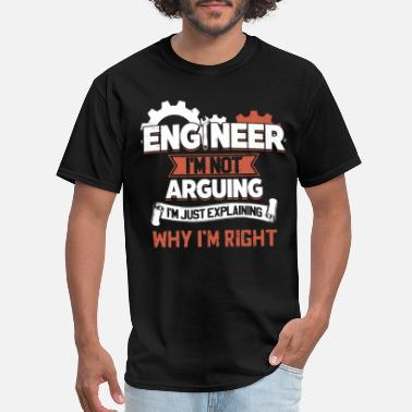 Arguing engineer I am not arguing I am just explaining why - Men's T-Shirt