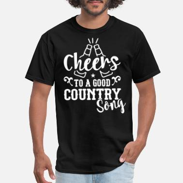 Country Songs Cheers to a good Country Song wine t shirts - Men's T-Shirt