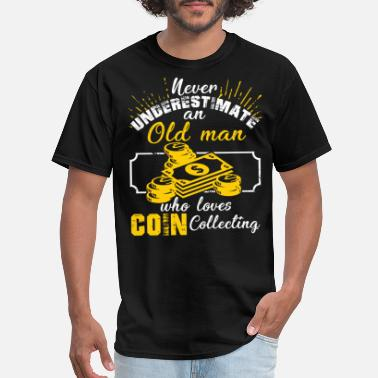 Coin Old Man Who Loves Coin Collecting T shirt - Men's T-Shirt