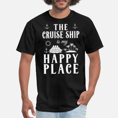 Cruise the cruise ship is my happy place cruise t shirts - Men's T-Shirt