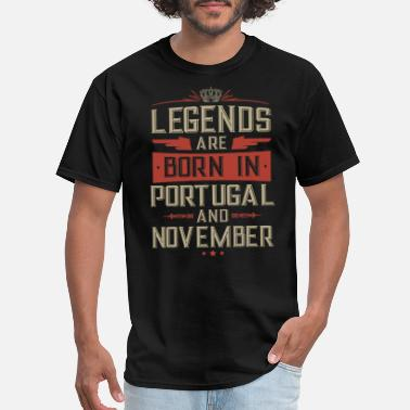 Xxx Born In legends are born in portugal and november birthday - Men's T-Shirt