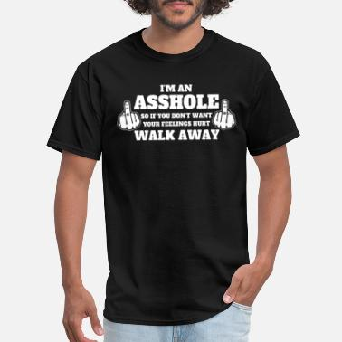 Warning Im An Asshole Walk Away Funny Im An Asshole Walk Away Tee Rude Offensive T - Men's T-Shirt