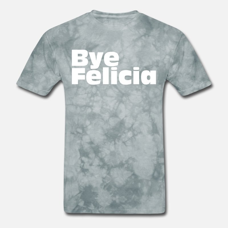 eacb723b Bye Felicia Next Friday Tee Funny IceCube Movie Q Men's T-Shirt |  Spreadshirt