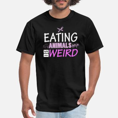 Weird Eating Animals is Weird Vegetarian/Vegan - Men's T-Shirt
