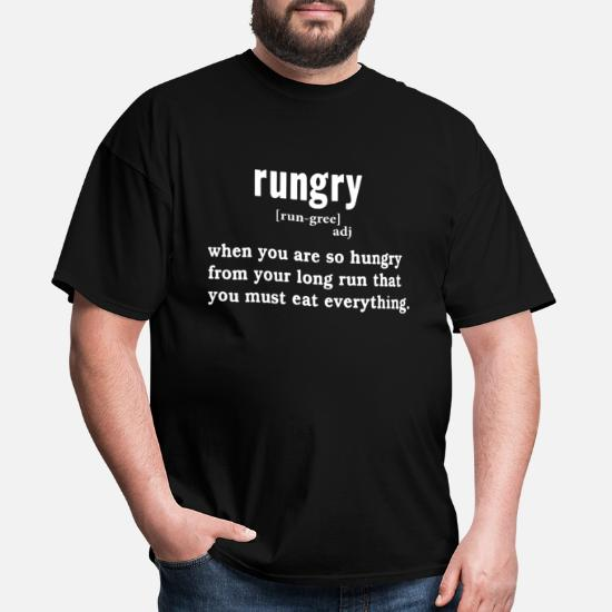 6db46e7f44 Front. Back. Back. Design. Front. Front. Back. Design. Front. Front. Back.  Back. Funny T-Shirts - rungry when you are so hungry from your long run t