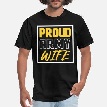 Army Wife Veteran Veterans Day - Proud Army Wife - Men's T-Shirt
