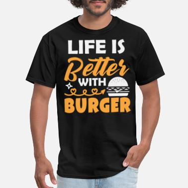 Roasted Chicken Life Is Better with Burger Gifts T-Shirts - Men's T-Shirt